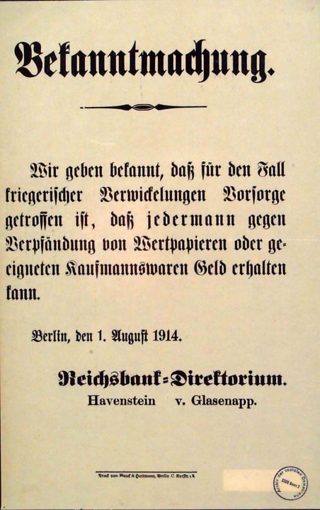 Plakat des Reichsbankdirektoriums vom 1. August 1914 um einen Sturm auf die Banken zu verhindern. Quelle: Archiv der sozialen Demokratie der Friedrich-Ebert-Stiftung.