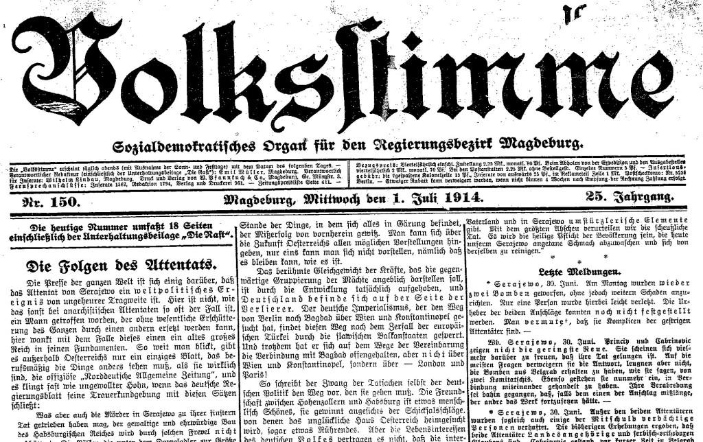 Die möglichen Folgen des Attentats wurden in der sozialdemokratischen Presse Anfang Juli intensiv thematisiert, danach bestimmten jedoch recht schnell wieder andere Themen die Berichterstattung. Ausschnitt des Titelblatts der »Volksstimme« (Magdeburg) vom 1. Juli 1914.